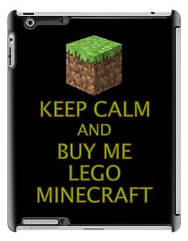 KEEP CALM AND BUY ME LEGO MINECRAFT by Chillee Wilson from Customize My Minifig by ChilleeW