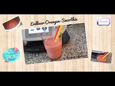 Erdbeer Orangen Smoothie - YouTube