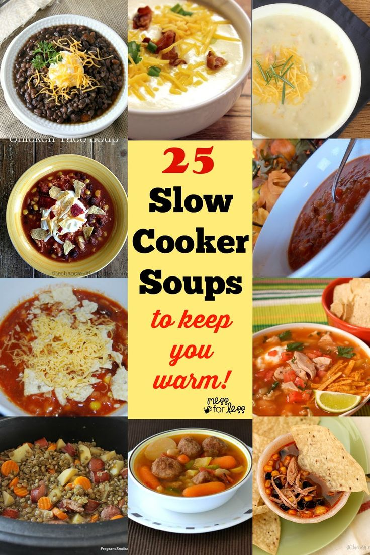 25 Slow Cooker Soup Recipes to Warm You Up! These crock pot soups are perfect for cold days. Yummy meals that cook up as you do about your day.