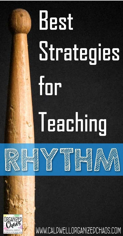 Best Strategies for Teaching Rhythm. Organized Chaos.