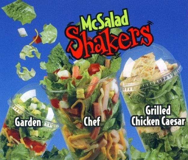 McSalad Shakers    The Chef Salad shaker was awesome!  I used to get these all the time from McD's back when I worked at Roses in the 1990s!