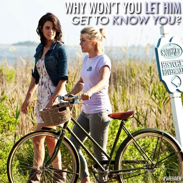 """""""Why won't you let him get to know you?"""" - Safe Haven Movie Love this movie so much!"""