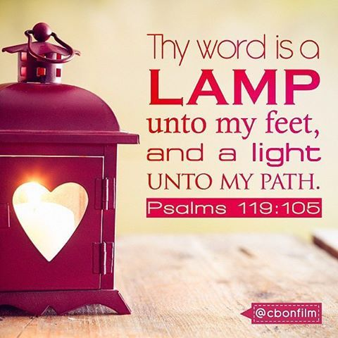 Psalms 119:105 thy word is a LAMP unto my feet, and a light unto my path  #bible #bibleverse #Christ #church #christianity #faith #God #gospel #Godmessage #Holy #Quote #instajesus #CBONFILM #jesus #love #spiritual #light #inspirational #Psalms