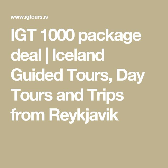 IGT 1000 package deal   Iceland Guided Tours, Day Tours and Trips from Reykjavik