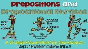 This product is currently 50% off because it was recently posted. It will return to its normal price of $3.75 on February 4 at 8:30pm CST.Prepositions and Prepositional Phrases PowerPoint: Take a look at this 51-slide Prepositions PowerPoint! It is designed to keep your students engaged and attentive!