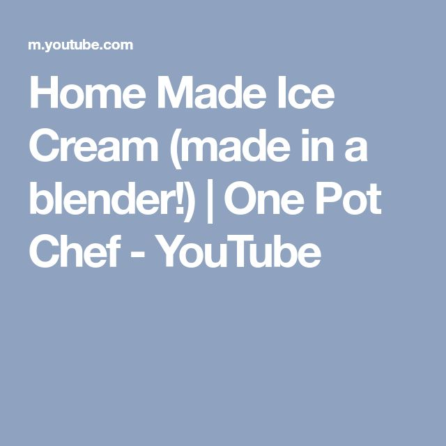 Home Made Ice Cream (made in a blender!) | One Pot Chef - YouTube