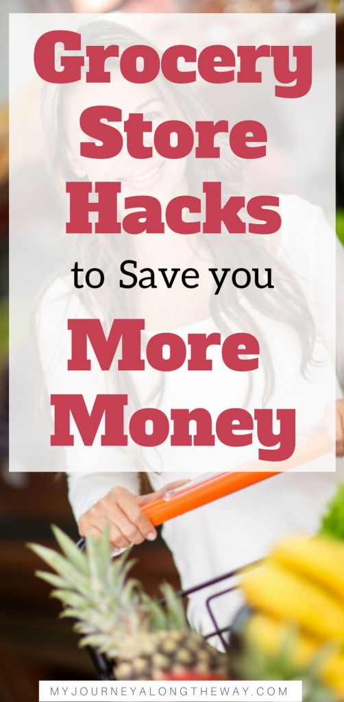 Grocery Store Hacks to Save you More Money