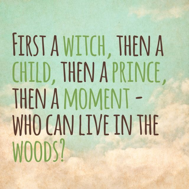 Woods Quotes: 25+ Best Into The Woods Quotes On Pinterest