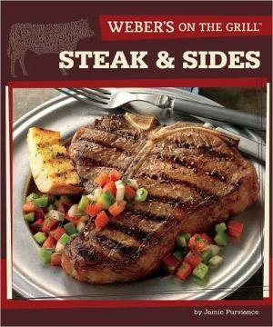Weber's on the Grill: Steak & Sides (Paperback)