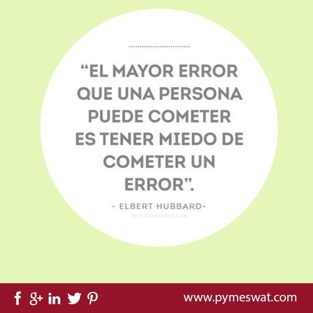 #Frase: El mayor  #Error que una persona puede cometer es tener miedo de cometer un error.