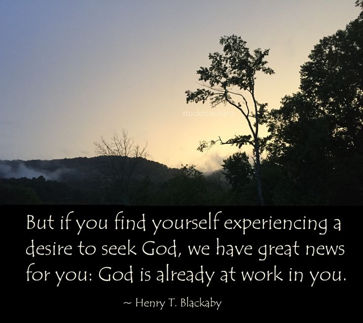 """""""But if you find yourself experiencing a desire to seek God, we have great news for you: God is already at work in you."""" ~ Henry T. Blackaby, Experiencing the Spirit: The Power of Pentecost Every Day #quote"""