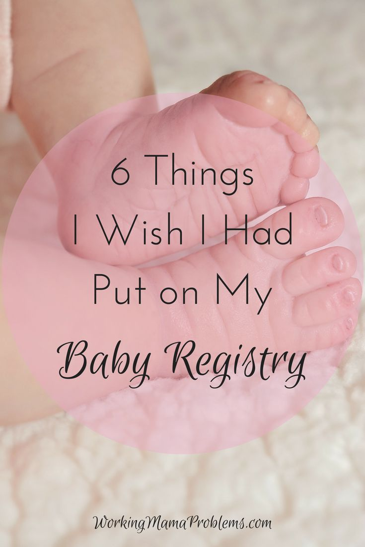 6 Things I Wish I Had Put on My Baby Registry