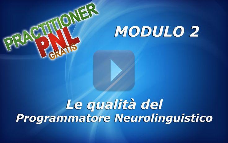 """""""Le qualità del Programmatore Neurolinguistico"""" Modulo 2 - Practitioner ..."""