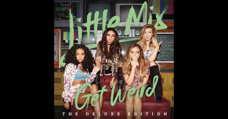 Get Weird (Deluxe Edition) de Little Mix en iTunes