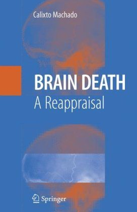 """""""Brain Death"""" is Not Death!  """"When a vital organ ceases to function, death can result. On the other hand, medical intervention can sometimes restore the function of the damaged organ, or medical devices (such as pacemakers and heart-lung machines) can preserve life. The observation of a cessation of functioning of the brain or some other organ of the body does not in itself indicate destruction of even that organ, much less death of the person.  Dr Paul Byrne"""