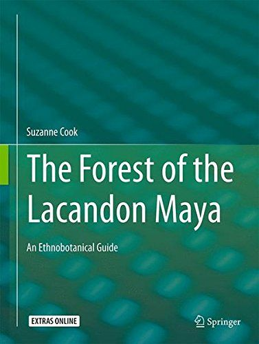 The Forest Of The Lacandon Maya: An Ethnobotanical Guide PDF