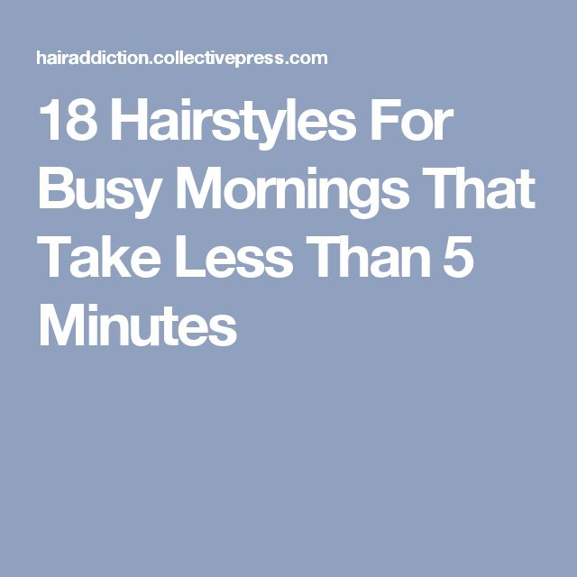 18 Hairstyles For Busy Mornings That Take Less Than 5 Minutes