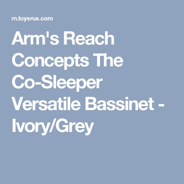 Arm's Reach Concepts The Co-Sleeper Versatile Bassinet - Ivory/Grey