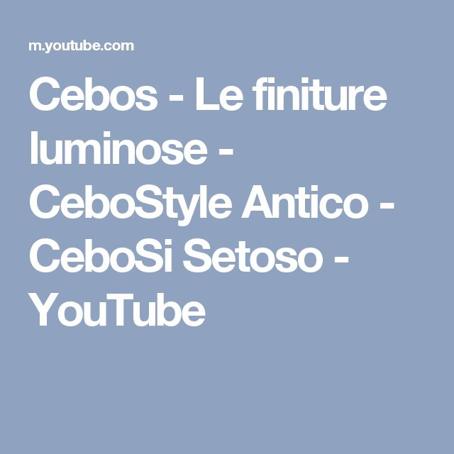 Cebos - Le finiture luminose - CeboStyle Antico - CeboSi Setoso - YouTube