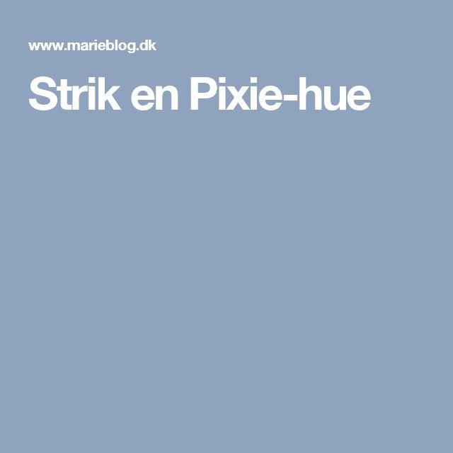 Strik en Pixie-hue