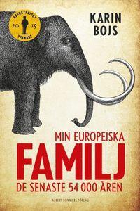 Min europeiska familj : de senaste 54 000 åren - Karin Bojs - Bok (9789100139117)