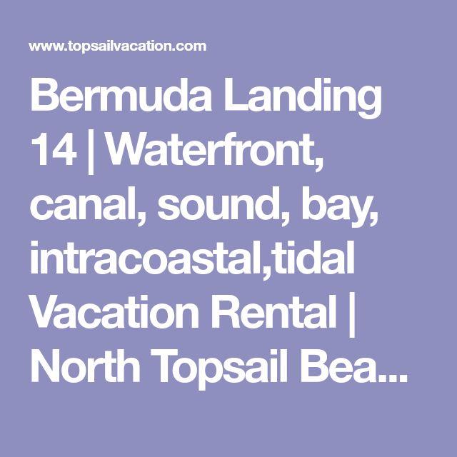 Bermuda Landing 14 | Waterfront, canal, sound, bay, intracoastal,tidal Vacation Rental | North Topsail Beach, NC