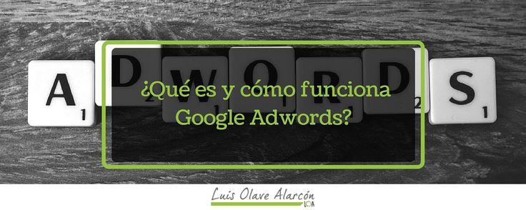 Qué es y cómo funciona Google Adwords - luisolavea.xyz