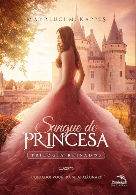 Sangue de Princesa  (Trilogia Reinados - Livro 1), de Mayrluci M. Kappes por Editora Pandorga         Após um convite inesperado do rei,...