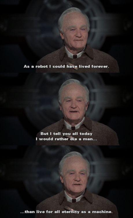 bicentennial man- makes me cry every single damn time