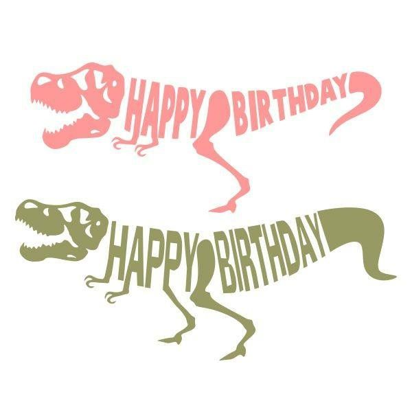 Pin By Jess Goforth On Cricut Design 2 Happy Birthday Banner Printable Dinosaur Birthday Party Decorations Happy Birthday Printable