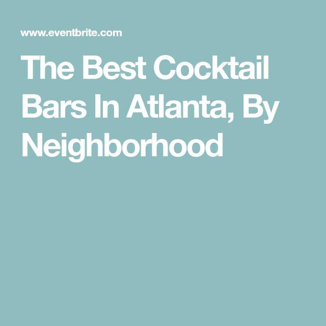 The Best Cocktail Bars In Atlanta, By Neighborhood
