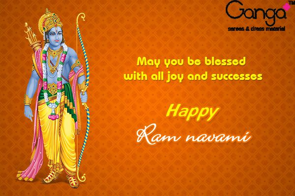 May You be blessed with all joy and successes.... Happy Ram Navami.... Ganga Fashions & Team......