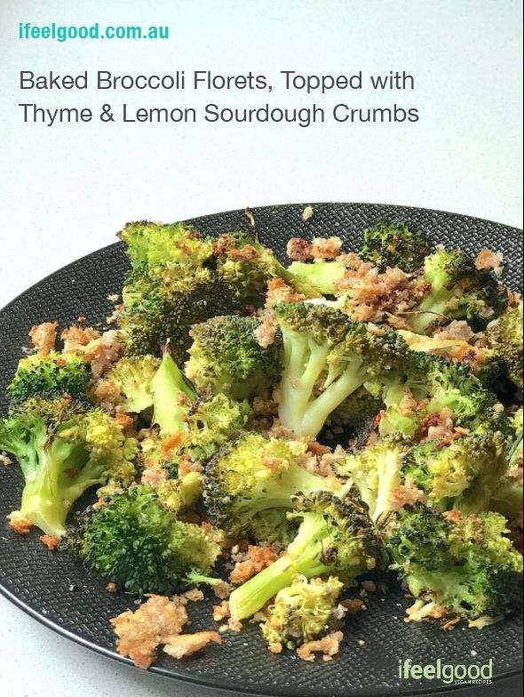 Baked Broccoli Florets, Topped with Thyme & Lemon Sourdough Crumbs Whole Food Plant Based Recipes