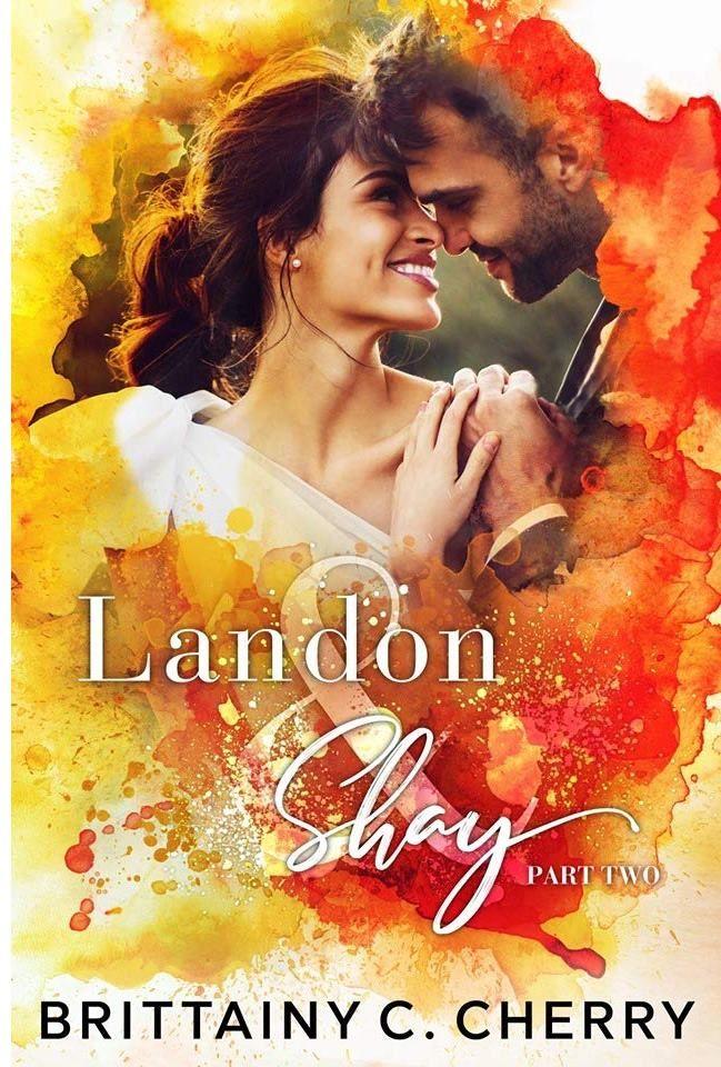 Pdf Landon Shay Part Two L S Duet 2 By Brittainy C Cherry Romance Books Dangerous Love Reading Romance