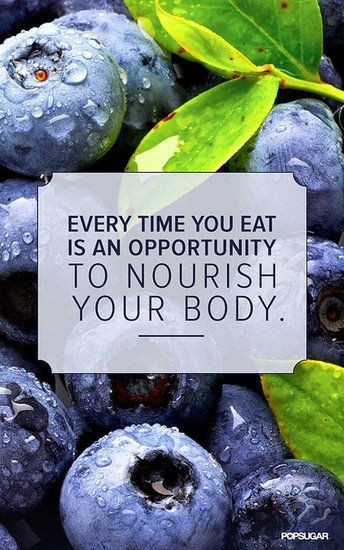 every time you eat is an opportunity to nourish your body. nutrition and health inspiration. and how gorgeous are those blueberries?