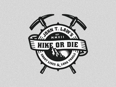 John T. Law's -- hike or die