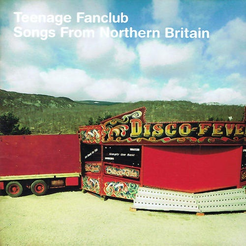 Teenage Fanclub - Songs from Northern Britain**