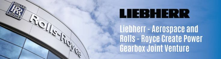 Liebherr to Provide Gearbox to Rolls-Royce Trent Engine