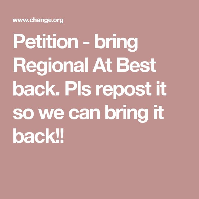 Petition - bring Regional At Best back. Pls repost it so we can bring it back!!