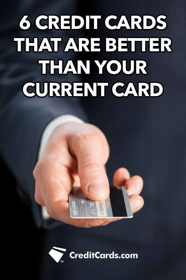 With so many credit card options on the market to choose from, finding a new card can be overwhelming. Luckily,  If you're in the market for a new card or if you just want to see what options are available, CreditCards.com has put together a list of 6 cards that are better than your current card. Compare the top offers and see if an upgrade is right for you.