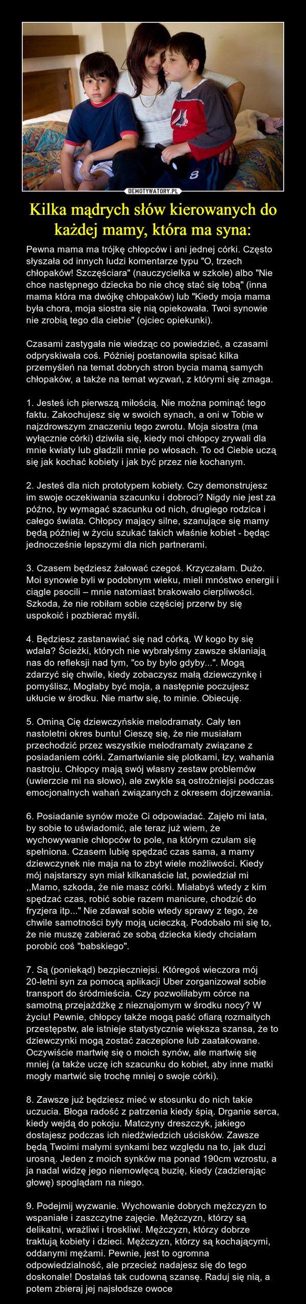 http://demotywatory.pl/4754839/Kilka-madrych-slow-kierowanych-do-kazdej-mamy-ktora-ma-syna-