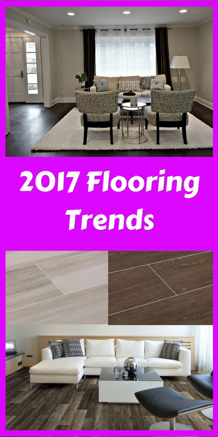 2017 Flooring Trends.  Stylish and popular choices for your floors.  Covers trends in hardwood, tile, engineered luxury vinyl.  Flooring ideas for your home.