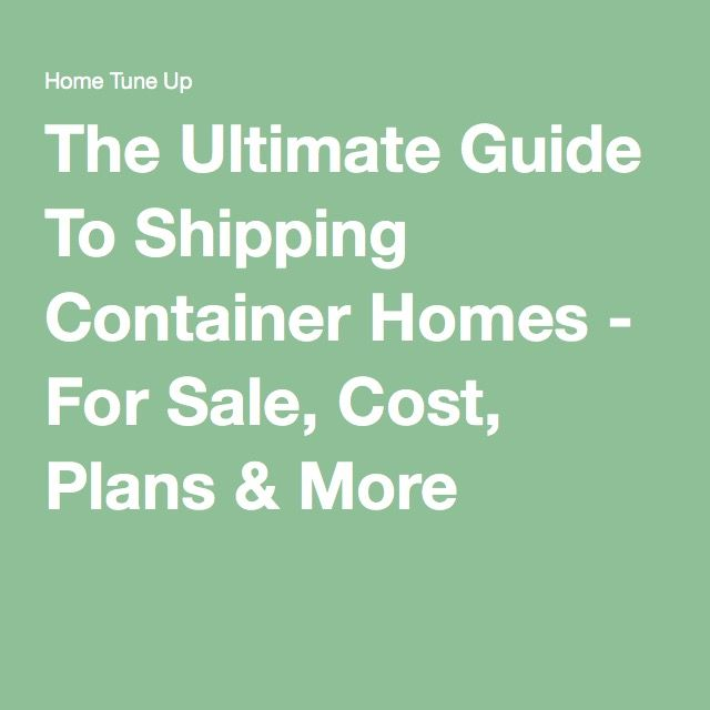The Ultimate Guide To Shipping Container Homes - For Sale, Cost, Plans & More #containerhome #shippingcontainer