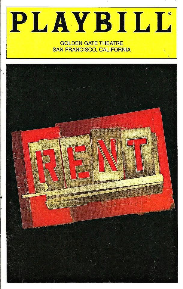 "San Francisco, CA premiere of ""Rent"" at the Golden Gate Theatre, which is located at 1 Taylor Street ... First National Tour / ""Angel"" Company  ... May 3 - September 5, 1999 ... Scenic Design by Paul Clay ...  Costume Design by Angela Wendt ... Choreographed by Marlies Yearby ... Libretto, Music, and Lyrics by Jonathan Larson ... Additional lyrics, and Original Concept, by Billy Aronson ... Directed by Michael Greif ."