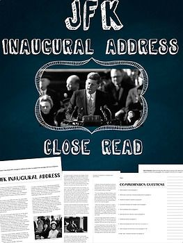 JFK Inaugural Address: Close Read & Analysis *Informational Text* *Common Core Aligned *Introduction to close reading strategies and annotations *Includes reading comprehension and analysis questions *Modified Version included for IEP students or
