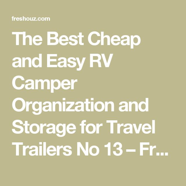 The Best Cheap and Easy RV Camper Organization and Storage for Travel Trailers No 13 – FresHOUZ