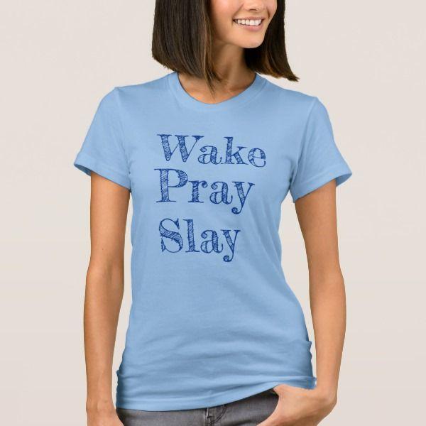 """T-shirt """"Wake,Pray,Slay"""" blauw."""