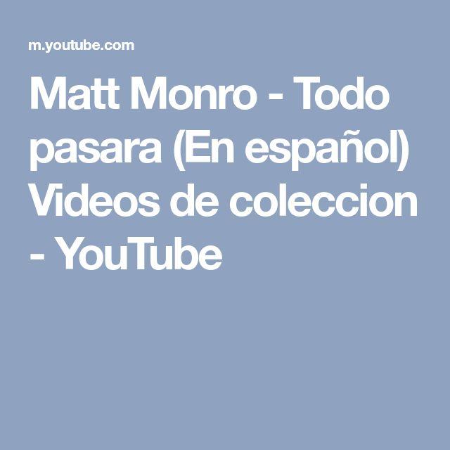 Matt Monro - Todo pasara (En español) Videos de coleccion - YouTube
