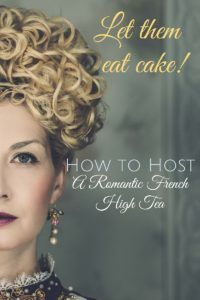 French High Tea Party - How to host a Romantic French High Tea Party! www.mycupofretro.com