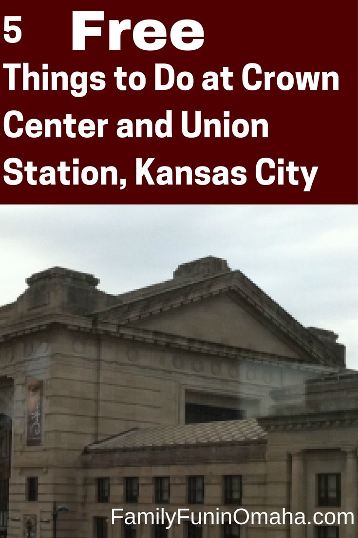 5 Free Things to Do at Crown Center and Union Station, Kansas City